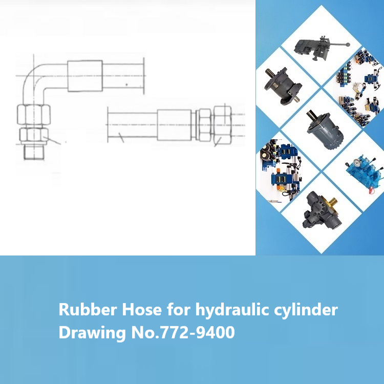 Drawing No.772-9400 Rubber Hose for hydraulic cylinder